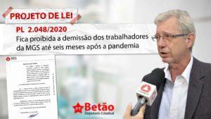 Deputado Betão apresenta Projeto de Lei que proíbe a demissão dos trabalhadores da MGS até seis meses após o fim da pandemia