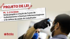 Betão propõe a criação da Frente de Enfrentamento à Doenças Infectocontagiosas e de defesa da saúde do trabalhador