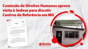 Betão solicita visita à Sedese para discutir políticas públicas e melhorias para os Centros de Referência em Minas