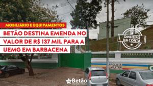 Emenda do deputado Betão vai melhorar infraestrutura da UEMG em Barbacena,  fomentando a articulação entre o ensino, a pesquisa e a extensão