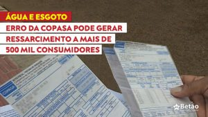 Após Betão cobrar respostas da Copasa por 3 meses, hoje Companhia admite erro de leitura que pode gerar ressarcimento a mais de 500 mil consumidores