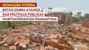 Betão cobra avanço das políticas públicas de habitação em Diamantina como saída para a regularização da Ocupação Vitória
