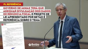 Governo de Minas terá que adequar divulgação dos dados de renúncia fiscal e Projeto de Lei apresentado por Betão é referência sobre o tema