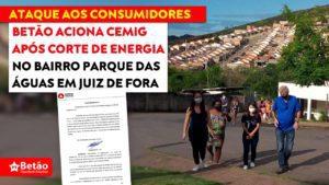 Betão aciona Cemig após descumprimento de norma e a suspensão da energia elétrica aos moradores do bairro Parque das Águas em Juiz de Fora