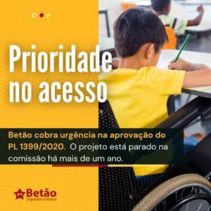 Betão cobra agilidade na tramitação do Projeto de Lei que assegura aos alunos com deficiência prioridade na matrícula em escola da rede estadual
